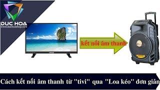 """Cách Kết nối âm thanh từ """"Tivi"""" qua """"Loa kéo"""" đơn giản - duchoashop.com"""