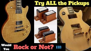 All The Pickups in One Guitar! | Gibson Demo + Push Tone Les Pauls | Would You Rock or Not? 118