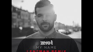 Zero T - My Name (Lenzman Remix) - 'Golden Section' Album
