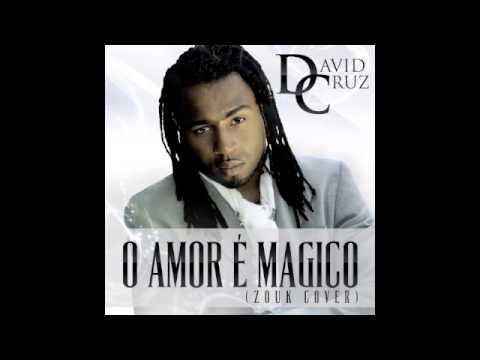 David Cruz - O Amor É Magico (zouk cover)