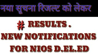 RESULTS .NEW NOTIFICATIONS FOR NIOS D.EL.ED
