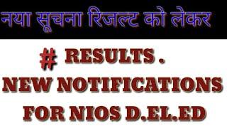RESULTS .NEW NOTIFICATIONS FOR NIOS D.EL.ED