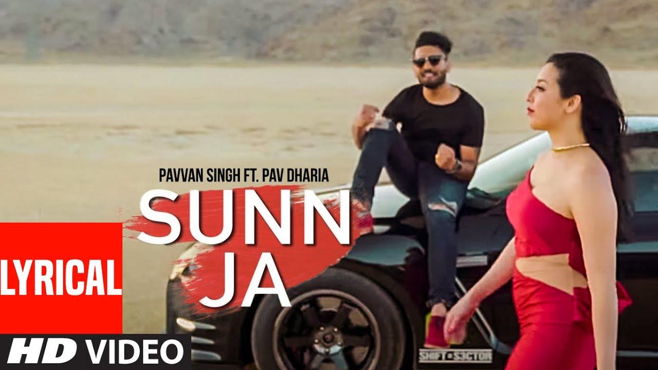 Sunn Ja (Lyrical Video Song) Pavvan Singh | Pav Dharia |