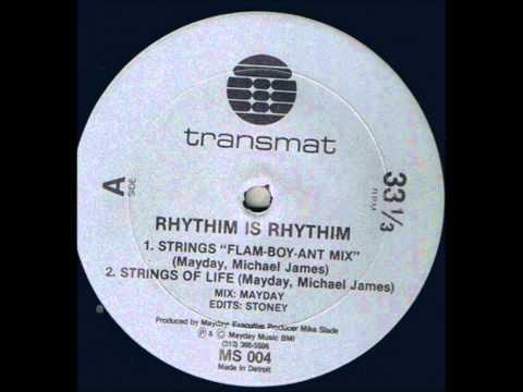Rhythim Is Rhythim  Strings Of Life