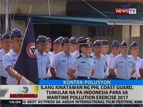 BT: Ilang kinatawan ng PCG, tumulak na pa-Indonesia para sa Maritime Pollution Exercise 2017