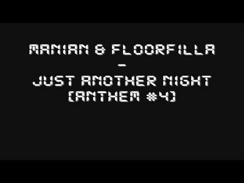 Manian & Floorfilla - Just Another Night [anthem #4]