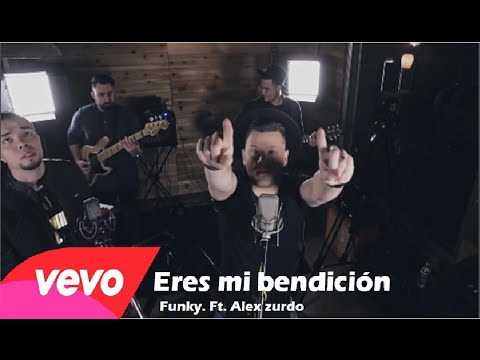 Eres Mi Bendición - Funky Ft. Alex Zurdo VEVO HD