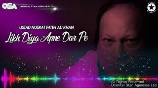 Likh Diya Apne Dar Pe | Nusrat Fateh Ali Khan | complete full version | OSA Worldwide