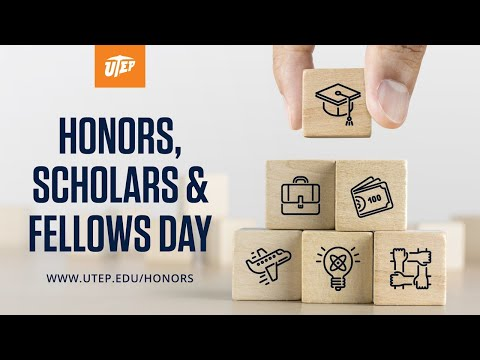 UTEP Honors, Scholars, And Fellows Day