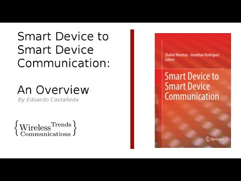 Smart Device to Smart Device Communication: An Overview