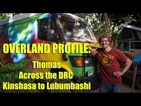 Overland Profile: Thomas Across the DRC - Kinshasa to Lubumbashi