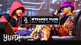#TeamZ2 VLOG : EP.2 RING OF FIRE (#SMTMTH) | YUPP!