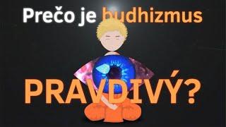 Prečo je budhizmus pravdivý?