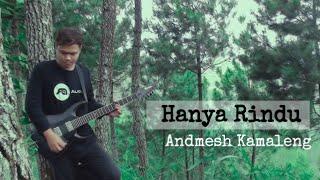 [4.47 MB] Andmesh Kamaleng - Hanya Rindu (ROCK VERSION)