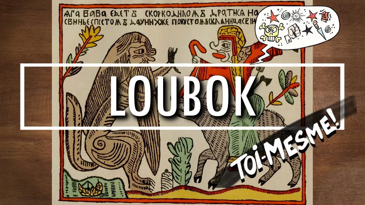 Nouvelle vidéo : Loubok (toi-même)