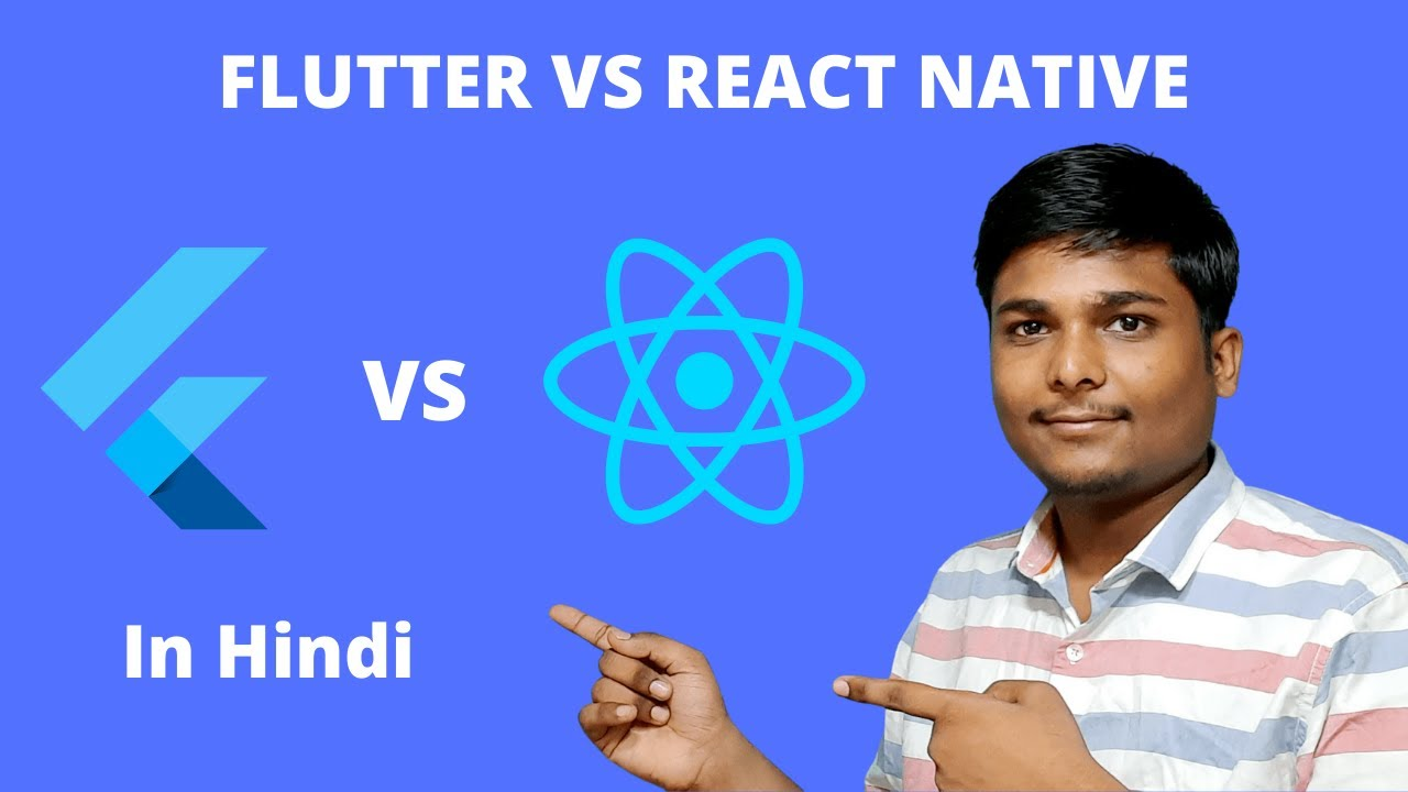 Flutter vs React Native in 2021 in Hindi explained
