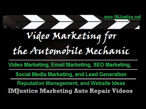 Video Marketing for the Auto Mechanic – IMJustice Marketing Auto Repair Videos