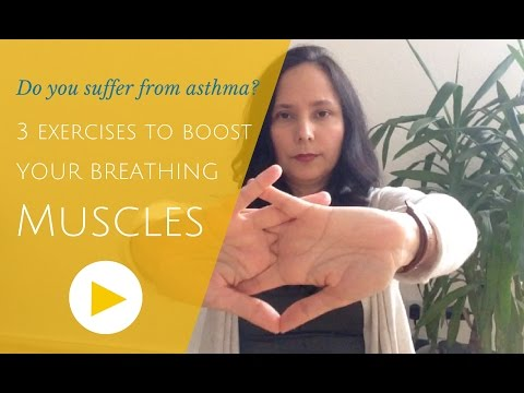 Do you suffer from Asthma? 3 exercise to boost your breathing muscles.