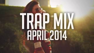 trap mix april 2014 best edm trap music mixed by nizkoo