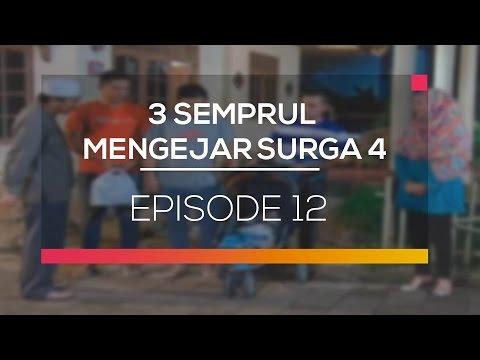 3 Semprul Mengejar Surga 4 - Episode 12