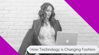How Technology is Changing the Fashion Industry  I FB Live 66