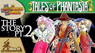 Tales of Phantasia || Retrospective || STORY PT. 2