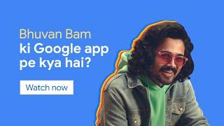 Bhuvan Bam ke interests | Google app