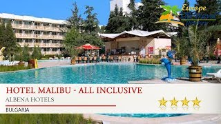 Hotel Malibu - All Inclusive - Albena Hotels, Bulgaria