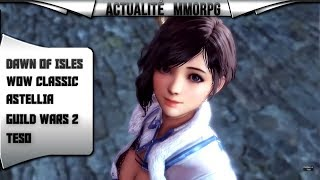 ACTUALITÉS MMORPG ET FREE TO PLAY NOUVEAUTÉS MAI 2019 ( Dawn Of Isles, WoW Classic, Astellia)