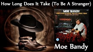 Watch Moe Bandy How Long Does It Take to Be A Stranger video