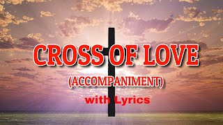 CROSS OF LOVE-  ACCOMPANIMENT