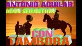 ANTONIO AGUILAR Y JOAN SEBASTIAN CON TAMBORA