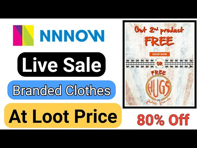Nnnow Live Sale Up To 80% Off + Get 2nd Product Free Offer || Nnnow Sale 2019