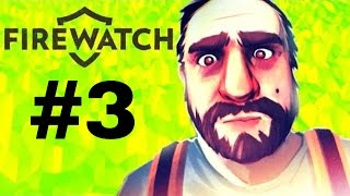 I'm Going to HUNT you down for Cutting those lines DAY 2 || Firewatch #3