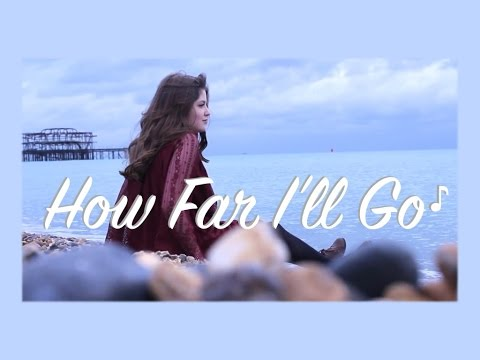 How Far I'll Go - Disney's Moana - Cover by Izzie Naylor