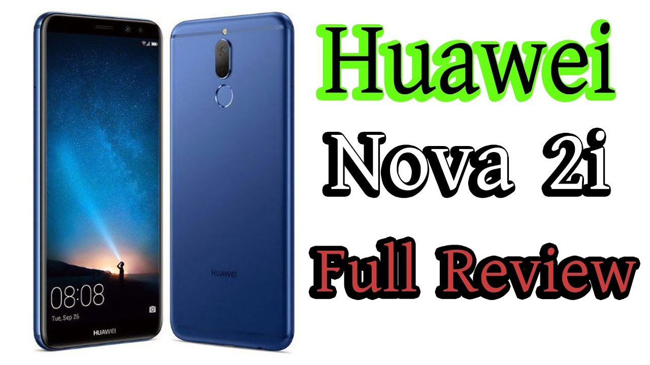 Huawei Nova 2i - Full Specifications, Price, Features & Review (2018) Update Video - YouTube