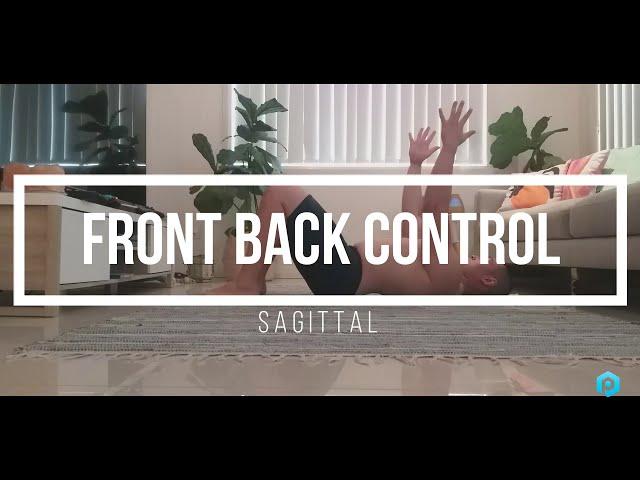 Front - Back Control (Sagittal)