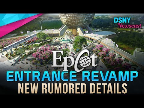 NEW Rumored Details for EPCOT ENTRANCE REVAMP at Walt Disney World - Disney News - 3/5/19
