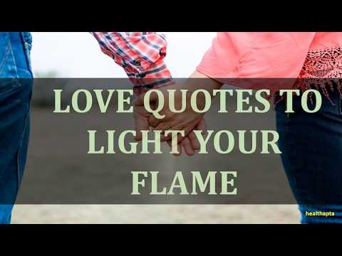 LOVE QUOTES TO LIGHT YOUR FLAME