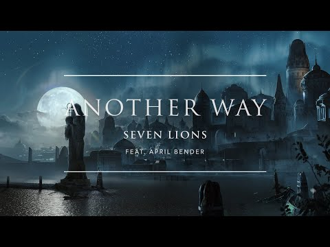 Seven Lions - Another Way (with April Bender) | Ophelia Records