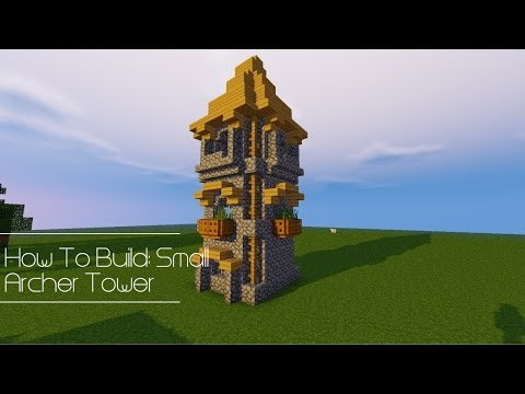 How To Build: Small Archer Tower