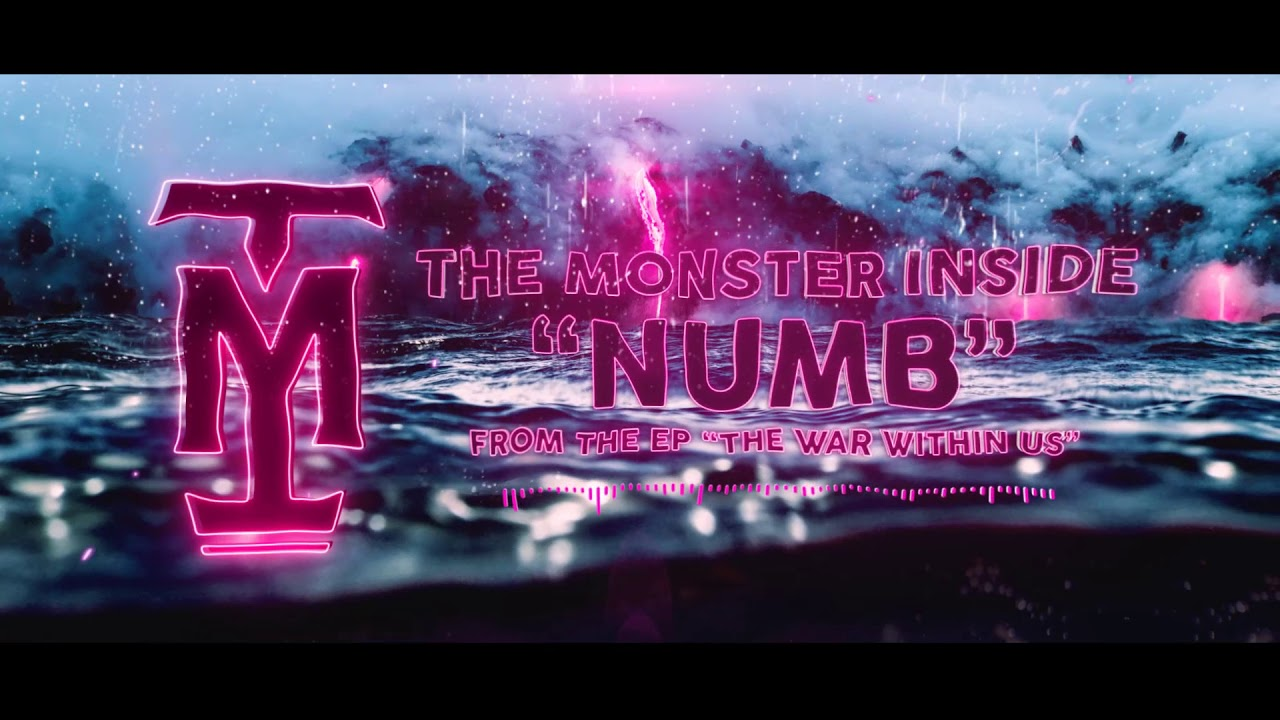 The Monster Inside - Numb (Official Streaming Video)