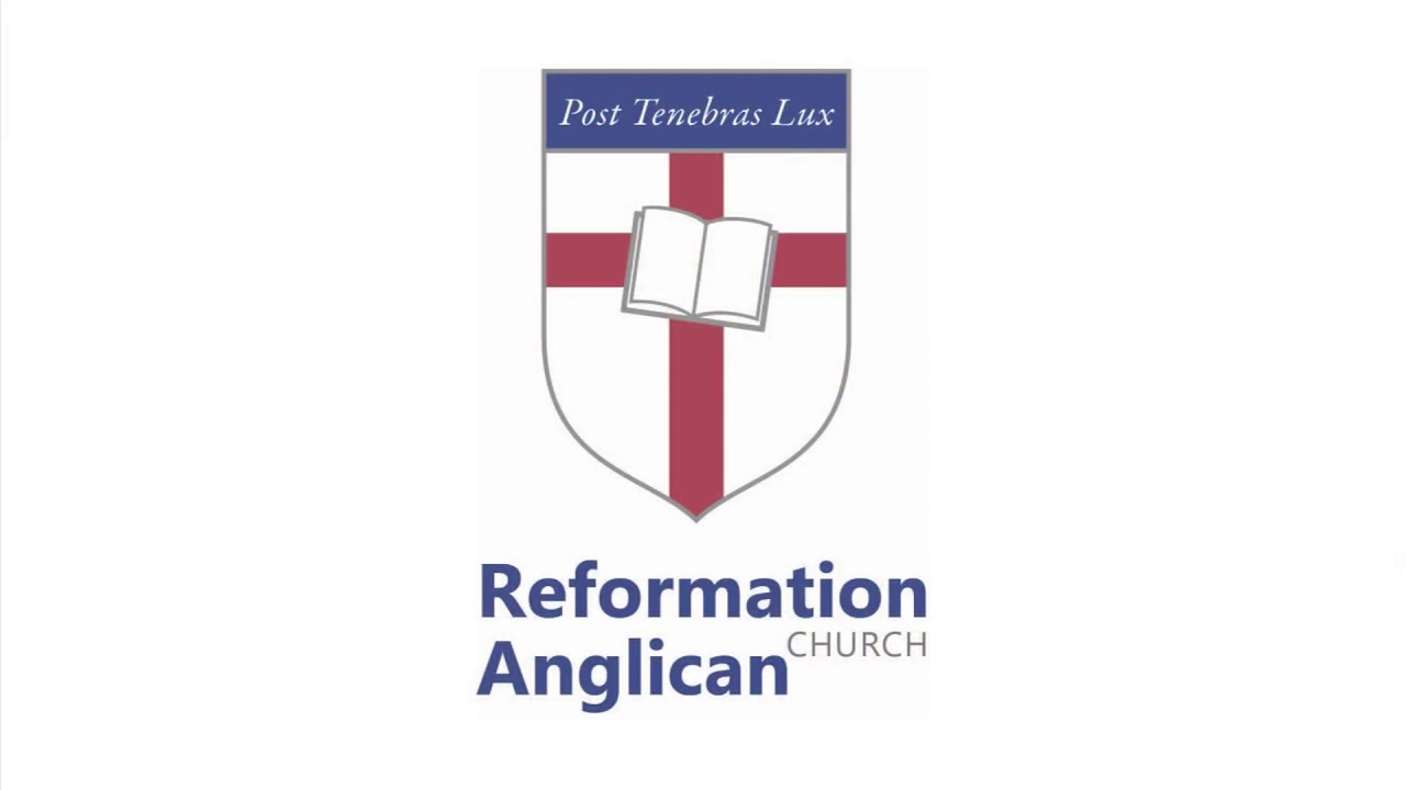 Introducing Reformation Anglican Church Youtube