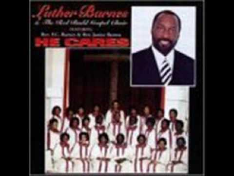 Luther Barnes & RBGC-He Cares