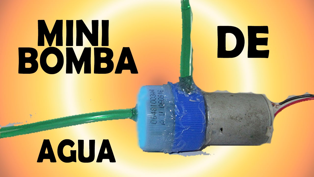 Como hacer una mini bomba de agua casera facil how to make - Bombas de agua ...