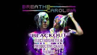 Breathe Carolina - Blackout (ElectrokinetiK & Productive Chaos Remix)