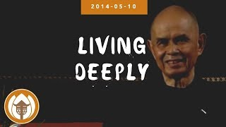 Living Deeply - Dharma Talk by Thich Nhat Hanh | Barcelona Educators Retreat, 2014.05.10
