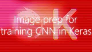 Préparation de l'Image pour CNN Image Classificateur avec Keras