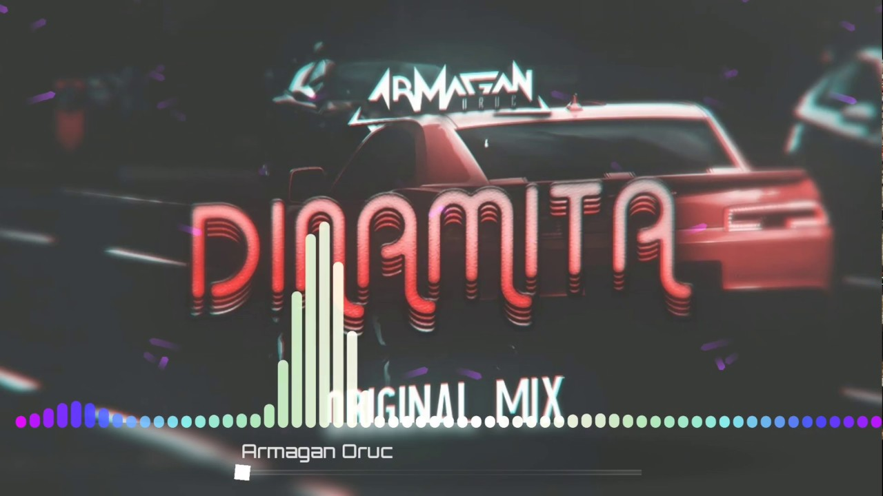 Armağan Oruç - Dinamita