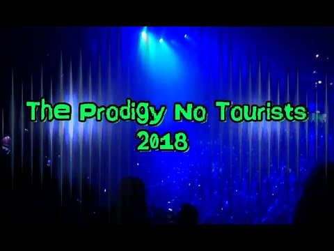 The Prodigy No Tourists Motorpoint Arena Notts 2018 Mp3